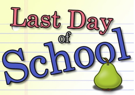 Last Day of School/Dismissal - May 31, 2018