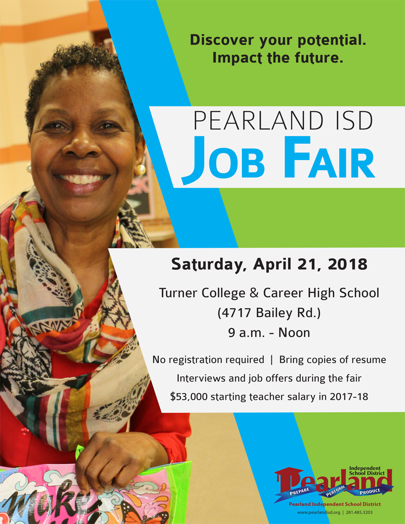 Pearland ISD Job Fair Saturday April 21, 2018 - Turner College & Career High School 9 a.m. - Noon